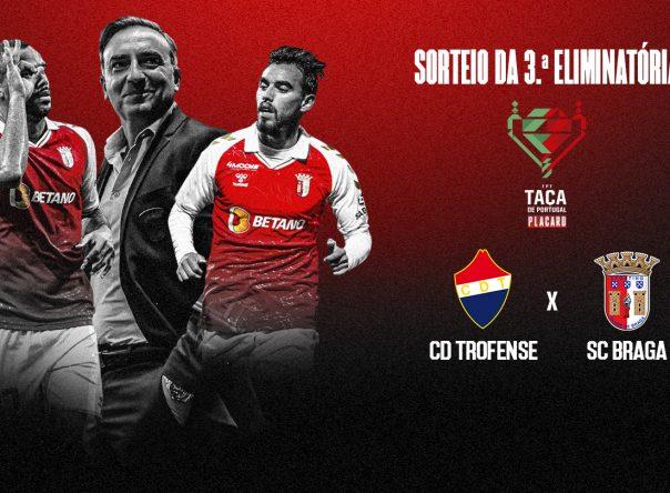 Trofense é o adversário do SC Braga na Taça de Portugal 3